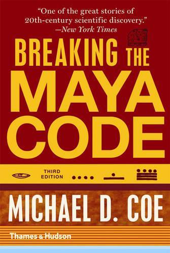 Breaking the Maya Code (Paperback)