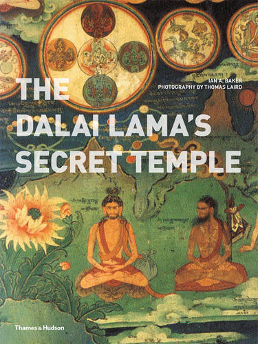 The Dalai Lama's Secret Temple: Tantric Wall Paintings from Tibet (Paperback)
