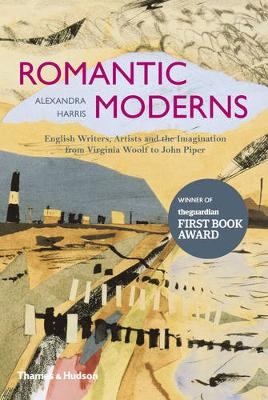 Romantic Moderns: English Writers, Artists and the Imagination from Virginia Woolf to John Piper (Paperback)