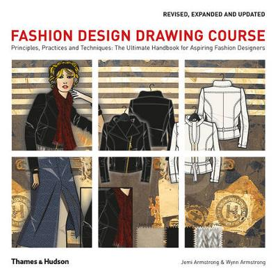Fashion Design Drawing Course: Principles, Practice and Techniques: The Ultimate Handbook for Aspiring Fashion Designers (Paperback)
