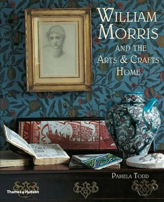 William Morris: and the Arts & Crafts Home (Paperback)