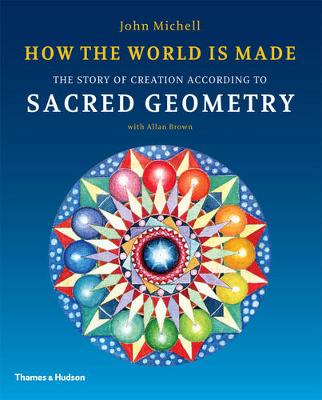 How the World Is Made: The Story of Creation According to Sacred Geometry (Paperback)