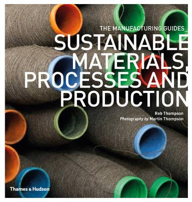 Sustainable Materials, Processes and Production - The Manufacturing Guides (Paperback)