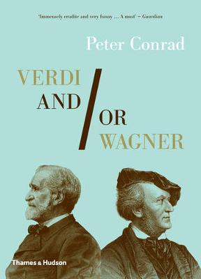 Verdi and/or Wagner: Two Men, Two Worlds, Two Centuries (Paperback)