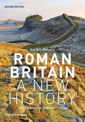Roman Britain: A New History (Paperback)