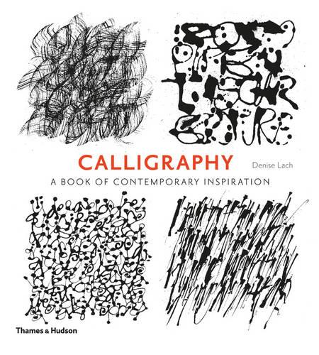 Calligraphy: A Book of Contemporary Inspiration (Paperback)