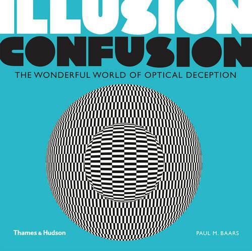 Illusion Confusion:Wonderful World of Optical Illusion: Wonderful World of Optical Deception (Paperback)