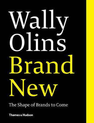 Wally Olins. Brand New.: The Shape of Brands to Come (Paperback)