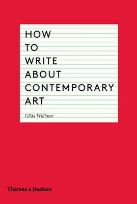 How to Write About Contemporary Art (Paperback)