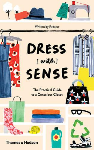 Dress [with] Sense: The Practical Guide to a Conscious Closet (Paperback)