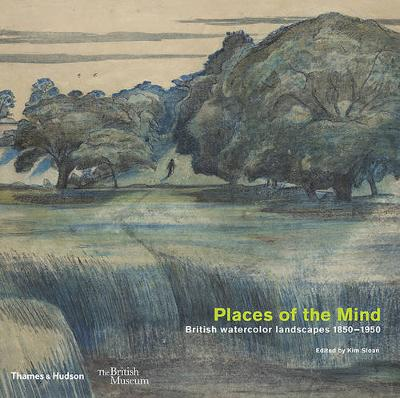 Places of the Mind: British watercolour landscapes 1850-1950 (Paperback)