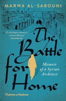 The Battle for Home: Memoir of a Syrian Architect (Paperback)