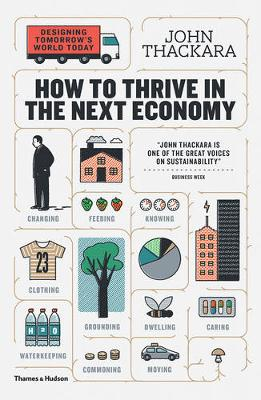 How to Thrive in the Next Economy: Designing Tomorrow's World Today (Paperback)