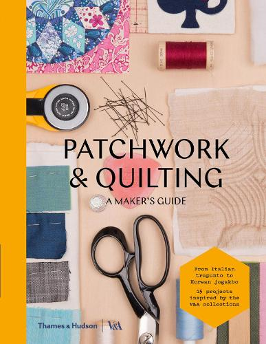 Patchwork and Quilting: A Maker's Guide - Maker's Guide (Paperback)