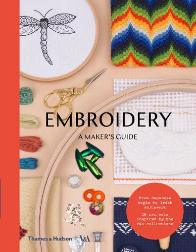 Embroidery: A Maker's Guide - Maker's Guide (Paperback)