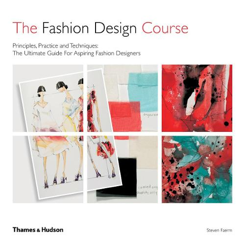 The Fashion Design Course: Principles, Practice and Techniques (Paperback)