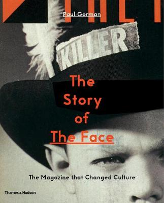 The Story of The Face: The Magazine that Changed Culture (Paperback)