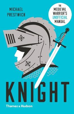 Knight: The Medieval Warrior's (Unofficial) Manual (Paperback)