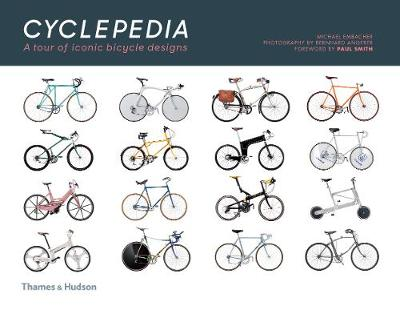 Cyclepedia: A Tour of Iconic Bicycle Designs (Hardback)