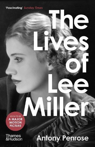 The Lives of Lee Miller (Paperback)