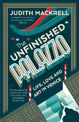 The Unfinished Palazzo: Life, Love and Art in Venice (Paperback)