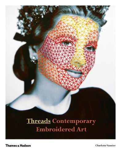 Threads: Contemporary Embroidery Art (Paperback)