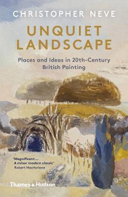 Unquiet Landscape: Places and Ideas in 20th-Century British Painting (Paperback)
