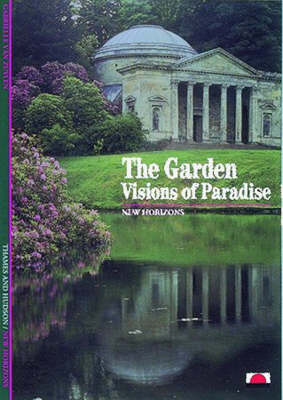 The Garden: Visions of Paradise - New Horizons S. (Paperback)