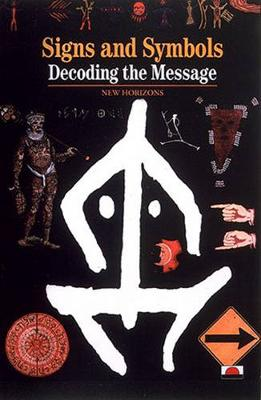 Signs, Symbols and Ciphers: Decoding the Message - New Horizons (Paperback)