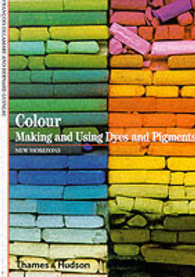 Colour: Making and Using Dyes and Pigments - New Horizons (Paperback)