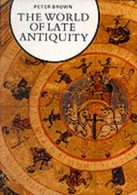 The World of Late Antiquity: AD 150-750 - Library of European Civilization (Paperback)