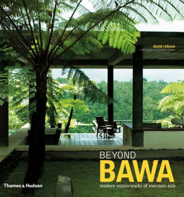 Beyond Bawa: Modern Masterworks of Monsoon Asia (Hardback)