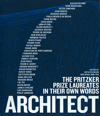 Architect: The Pritzker Prize Laureates in their own Words (Hardback)