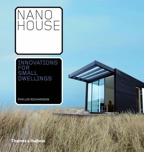 Nano House: Innovations for Small Dwellings (Hardback)