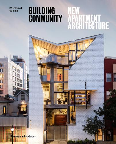 Building Community: New Apartment Architecture (Hardback)