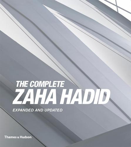 The Complete Zaha Hadid: Expanded and Updated (Hardback)