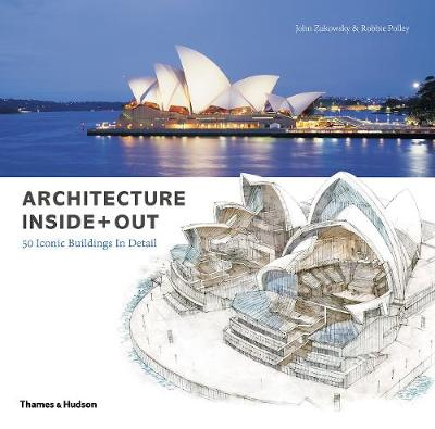 Architecture Inside + Out: 50 Iconic Buildings in Detail (Hardback)