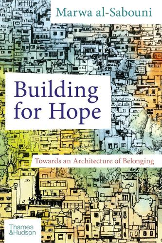 Building for Hope: Towards an Architecture of Belonging (Hardback)
