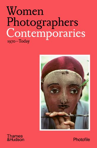 Women Photographers: Contemporaries: (1970-Today) - Photofile (Paperback)
