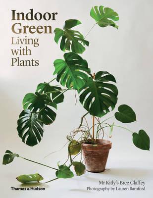 Indoor Green: Living with Plants (Hardback)