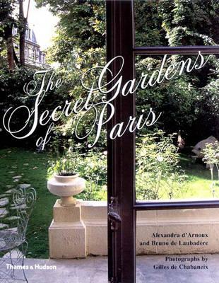 Secret Gardens of Paris (Hardback)