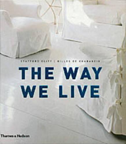 The Way We Live: Making Homes / Creating Lifestyles (Hardback)