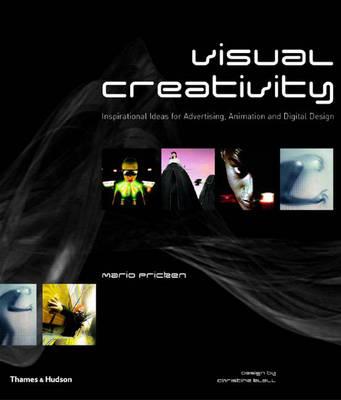 Visual Creativity: Inspirational Ideas for Advertising, Animation (Hardback)