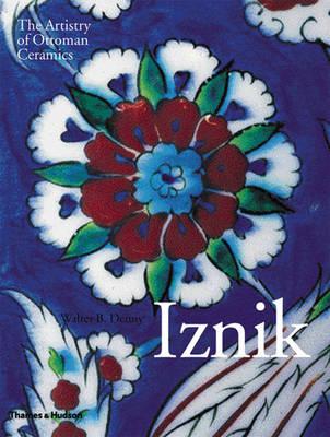 Iznik: The Artistry of Ottoman Ceramics (Hardback)