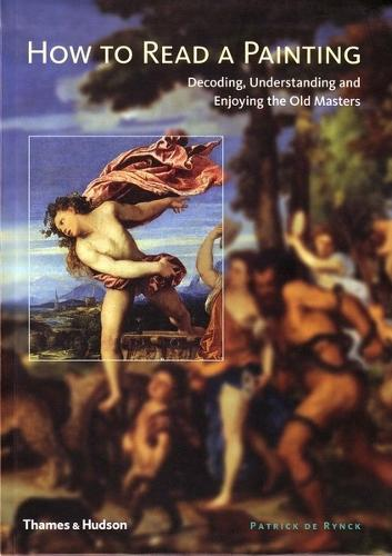 How to Read a Painting: Interpreting and Understanding Old Master (Paperback)