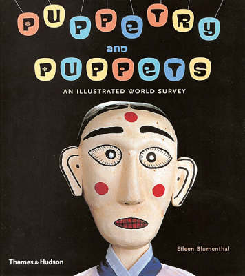 Puppetry and Puppets: An Illustrated World Survey (Hardback)