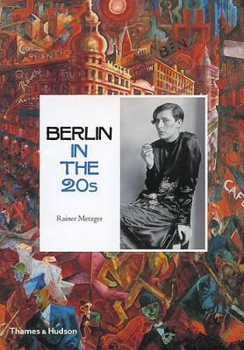 Berlin in the Twenties: Art and Culture 1918-1933 (Hardback)