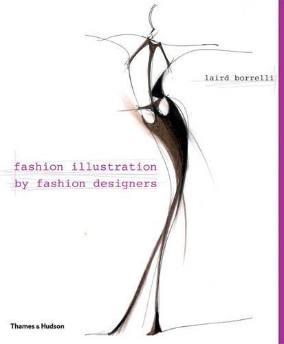 Fashion Illustration by Fashion Designers (Hardback)