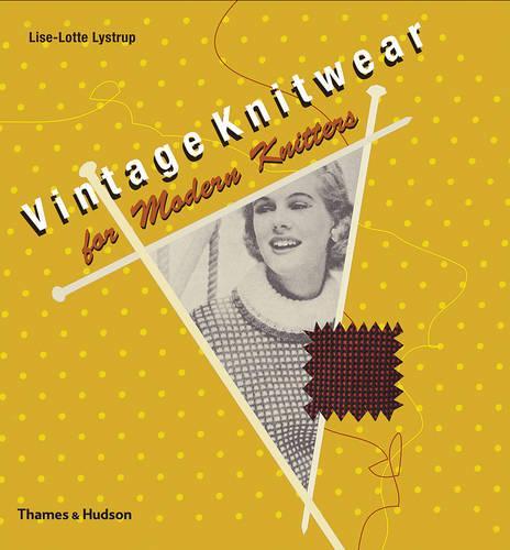 Vintage Knitwear for Modern Knitters (Hardback)