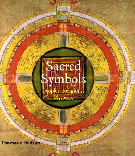 Sacred Symbols: Peoples, Religions, Mysteries (Hardback)